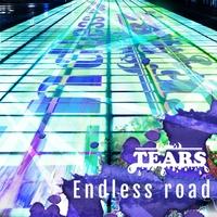 TEARS-ティアーズ-「Endless Road」歌詞